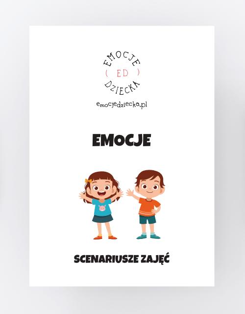 Emocje Dziecka - karty pracy - Scenariusz zajeć Emocje